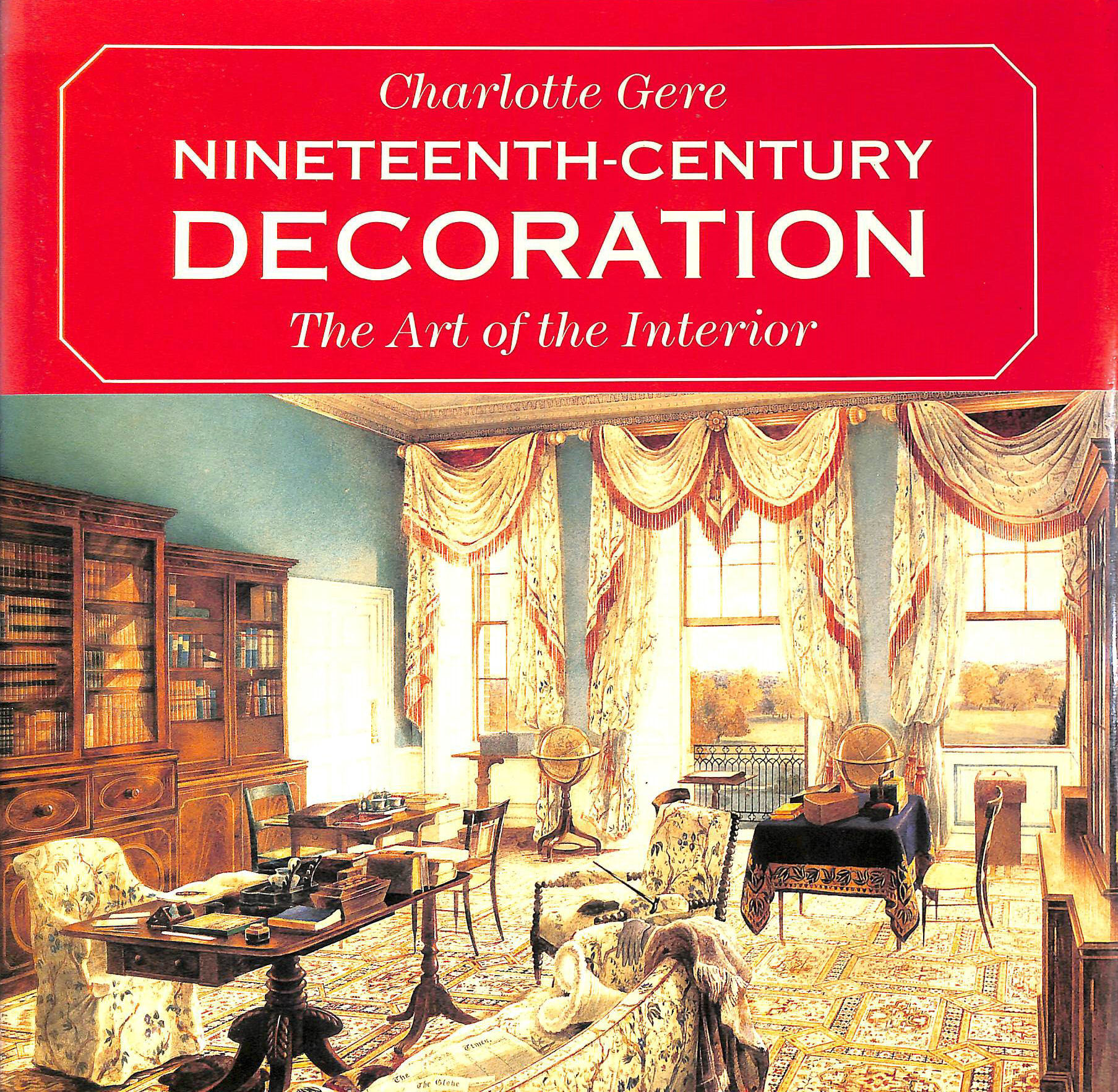 Image for Nineteenth Century Decoration: Art of the Interior
