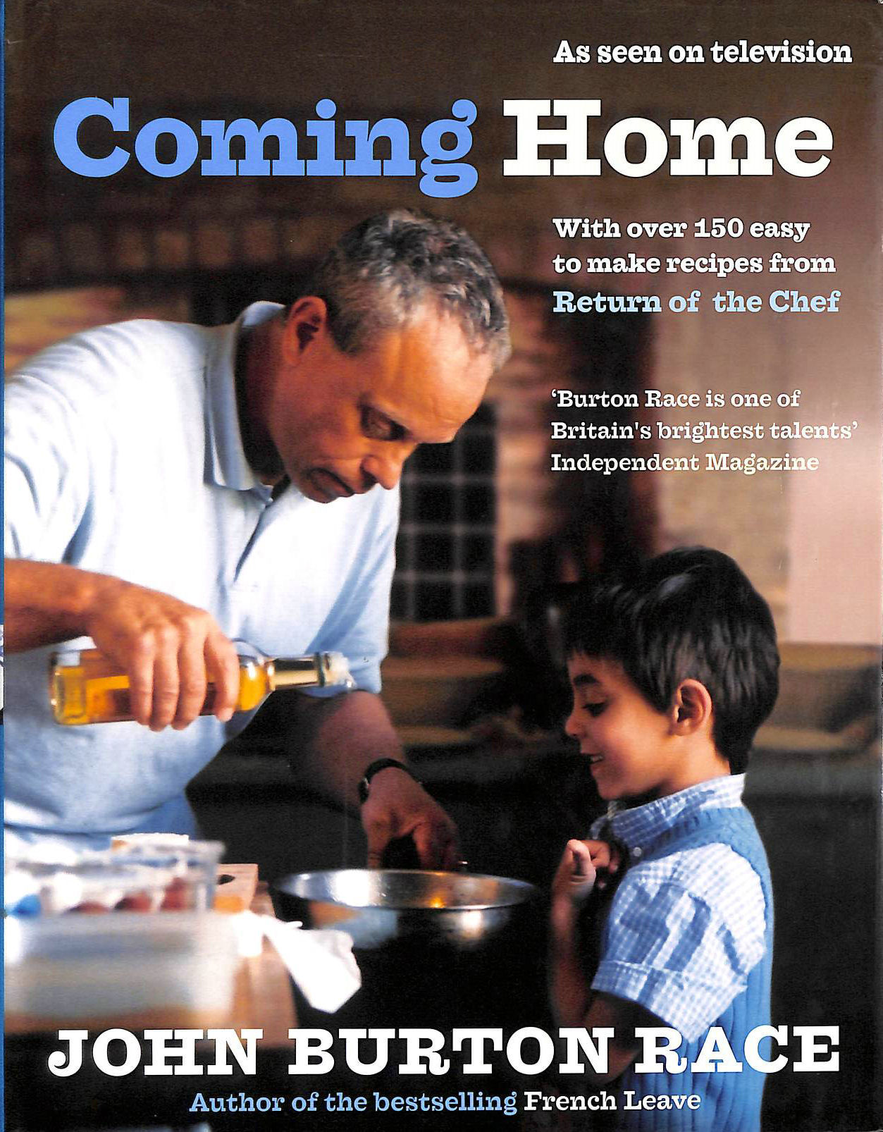 Image for Coming Home: With Over 150 Easy to Make Recipes from Return of the Chef