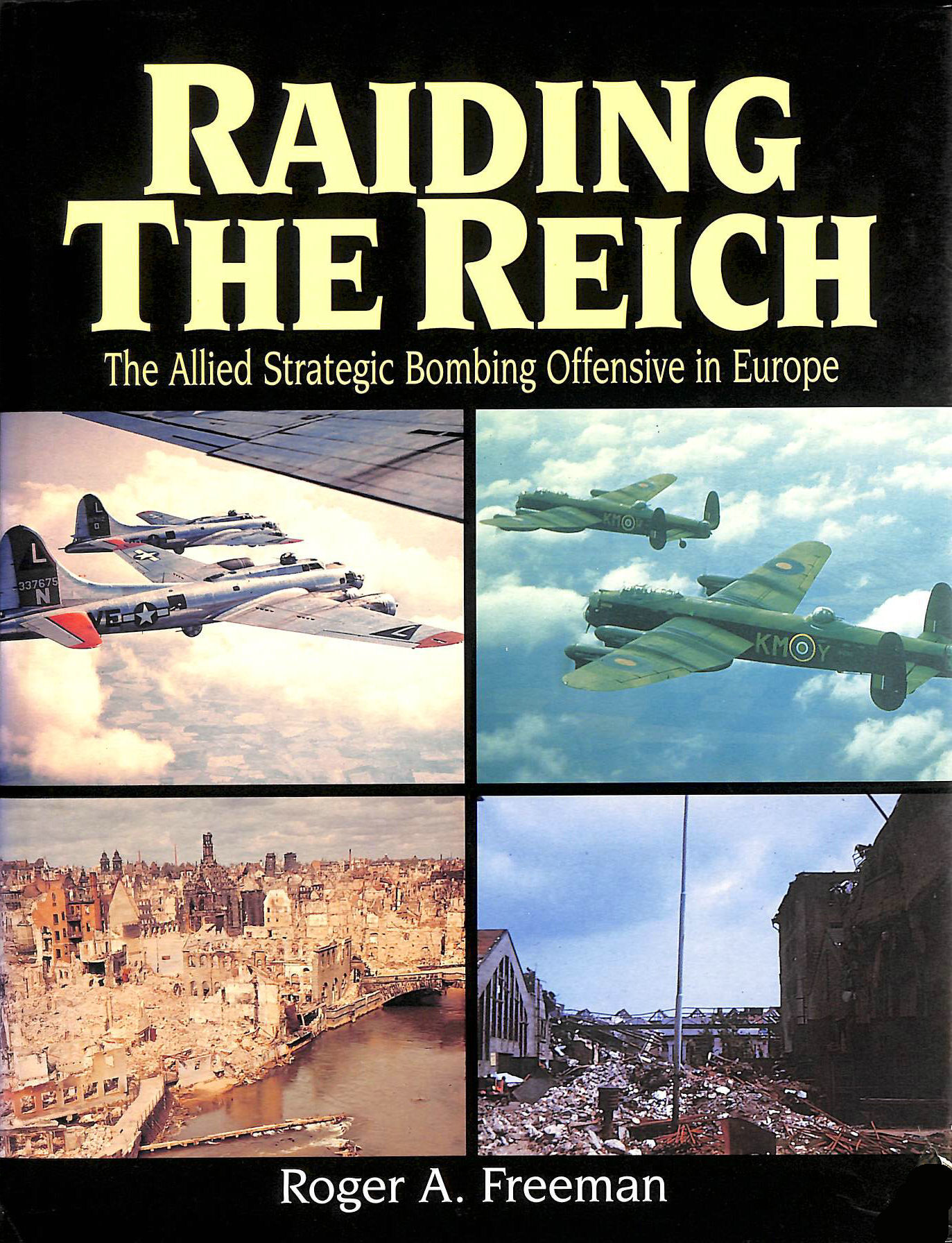 Image for Raiding the Reich: The Allied Strategic Bombing Offensive in Europe