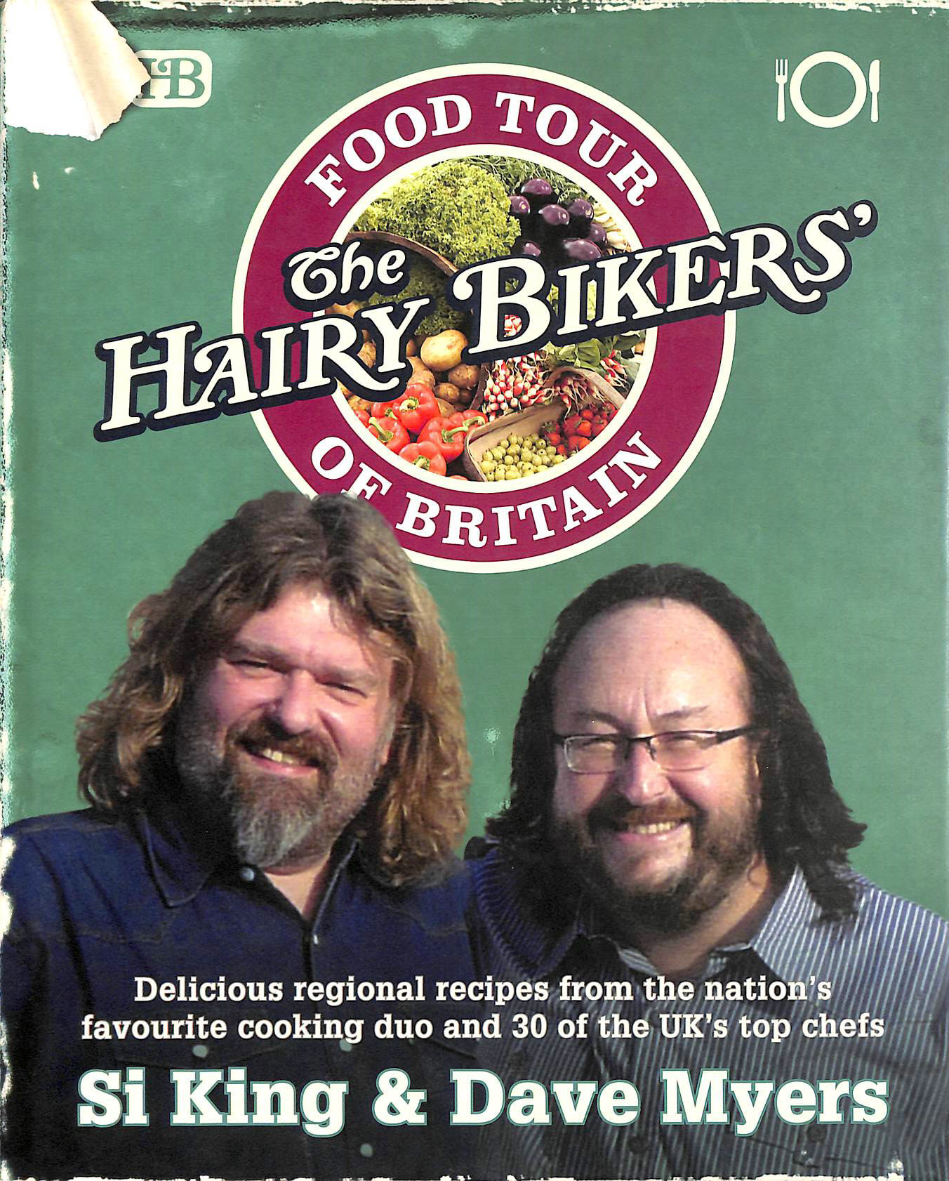 SI KING; DAVE MYERS - The Hairy Bikers' Food Tour of Britain