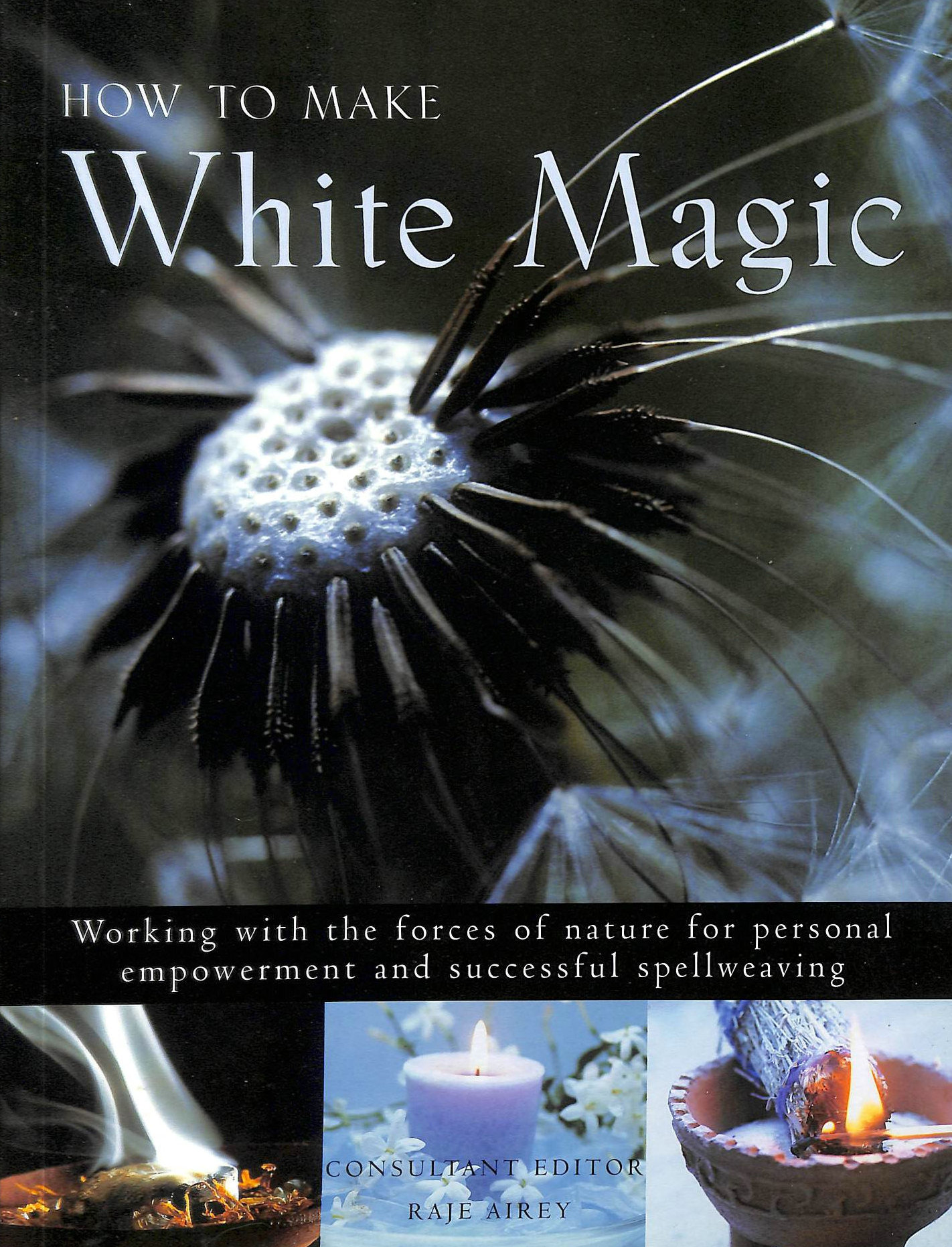 Image for How to Make White Magic: Working with the Forces of Nature