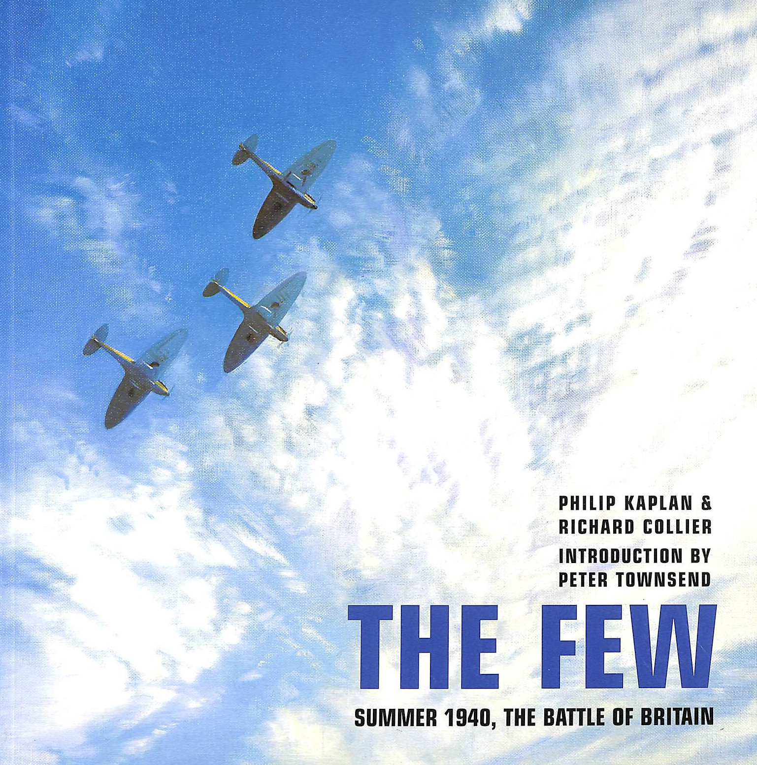Image for The Few:Summer 1940, The Battle Of Britain.