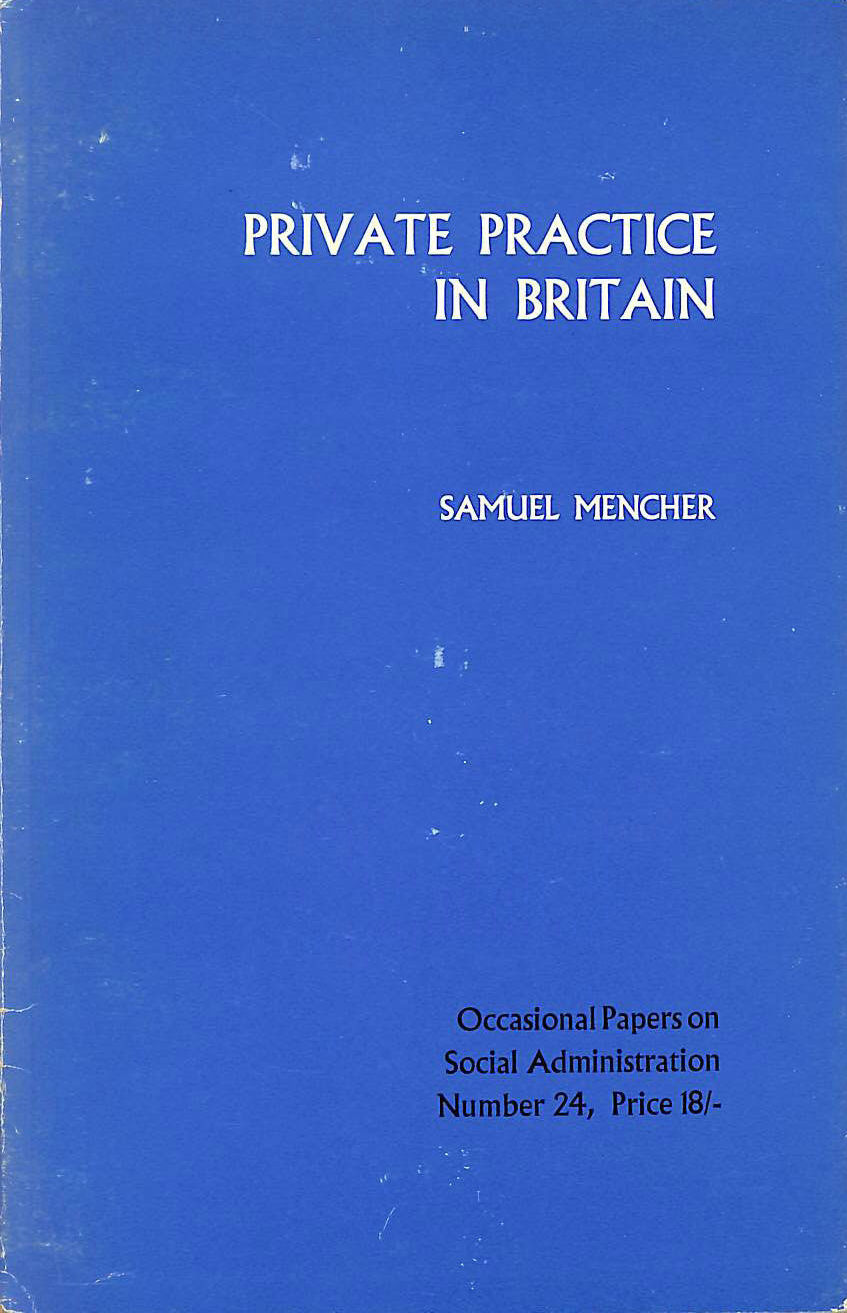 Image for Private Practice in Britain; The Relationship of Private Medical Care to the National Health Service