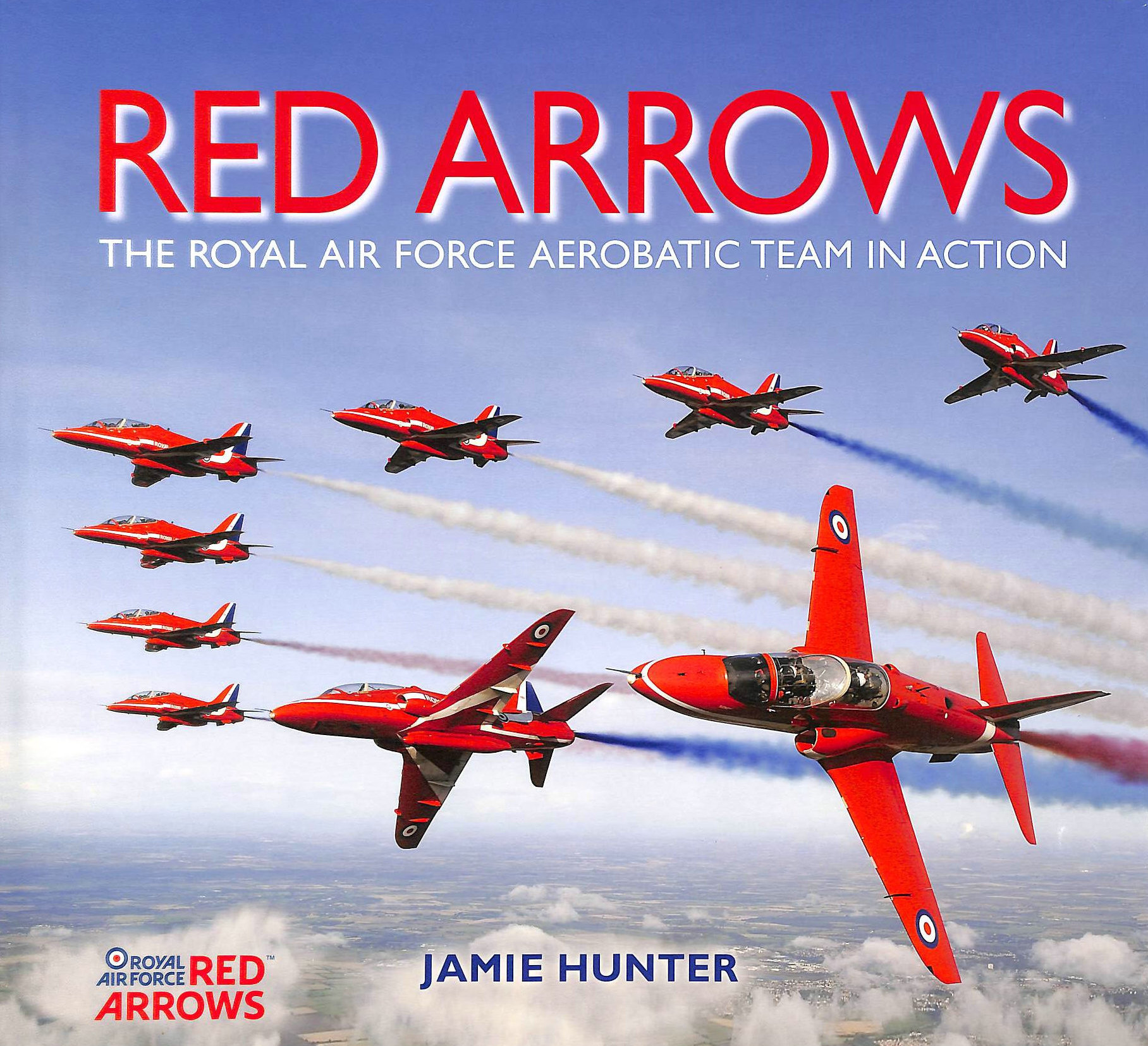 Image for Red Arrows: The Royal Air Force Aerobatic Team in Action