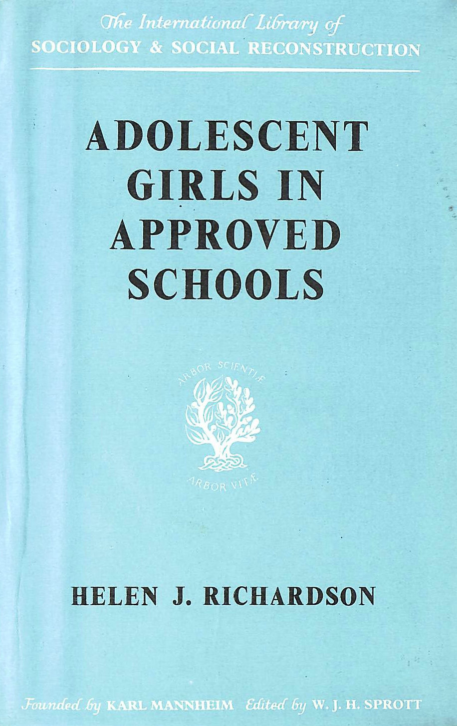 Image for Adolescent Girls in Approved Schools (International Library of Society)