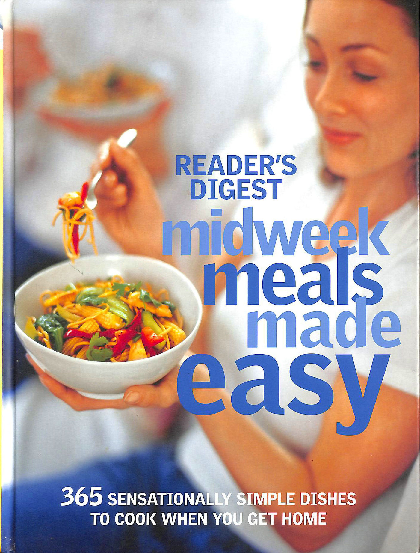 Image for Midweek Meals Made Easy: 365 Sensationally Simple Dishes to Cook When You Get Home (Readers Digest)