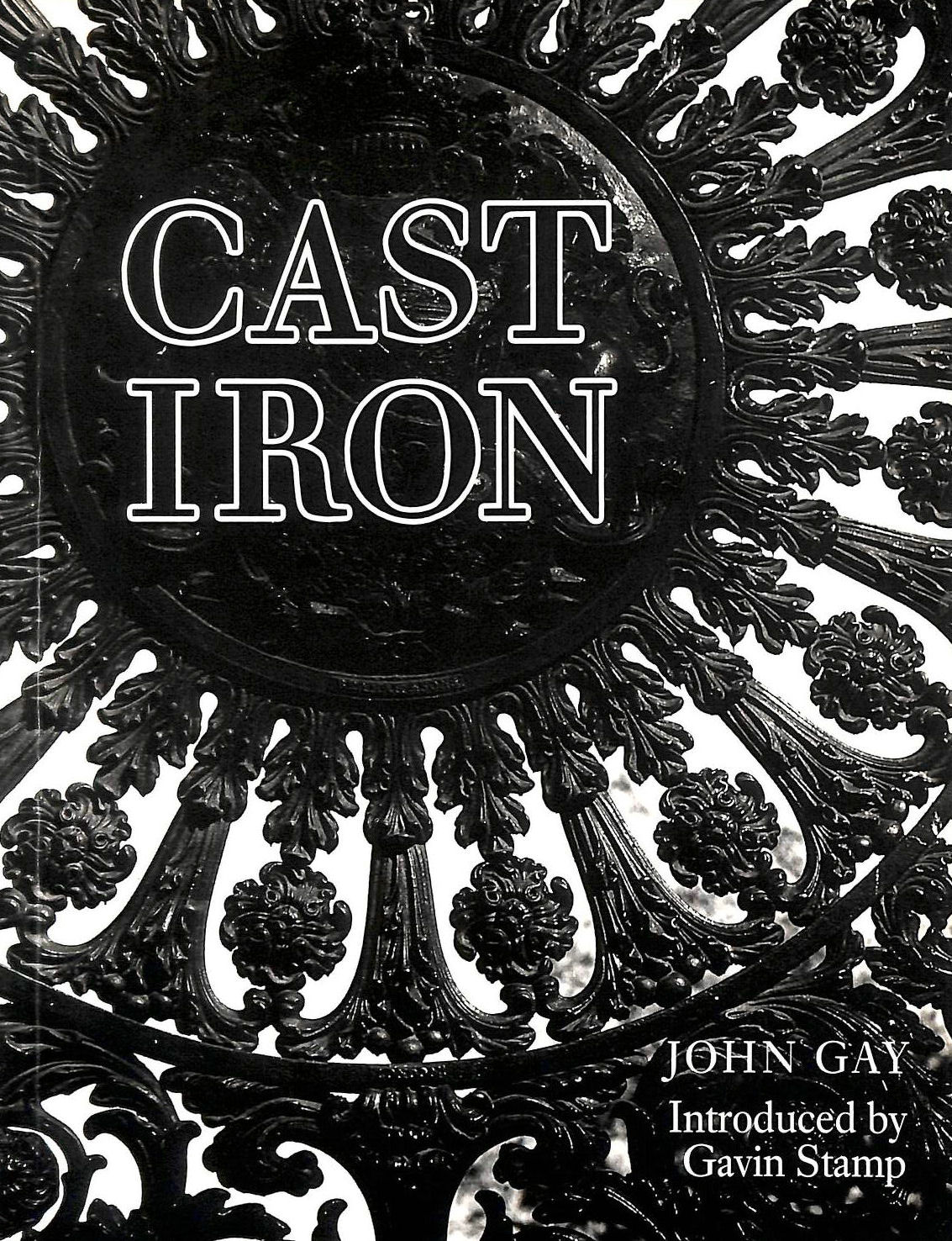 Image for Cast Iron: Architecture and Ornament, Function and Fantasy