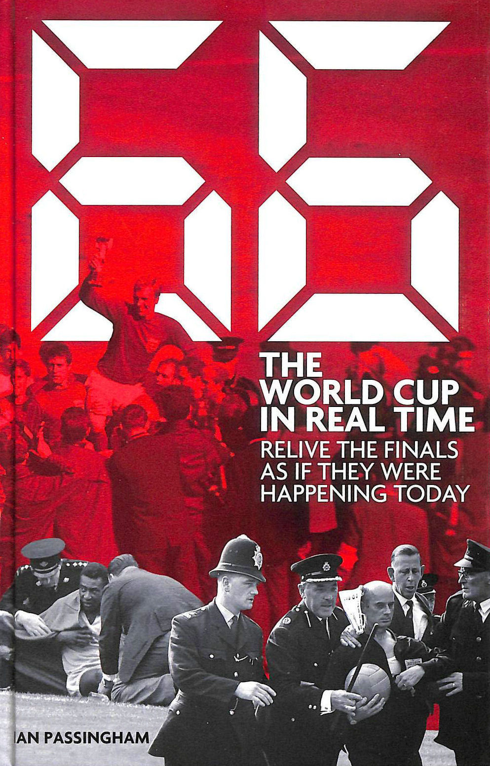 Image for 66: the World Cup in Real Time: Relive the Finals as If They Were Happening Today