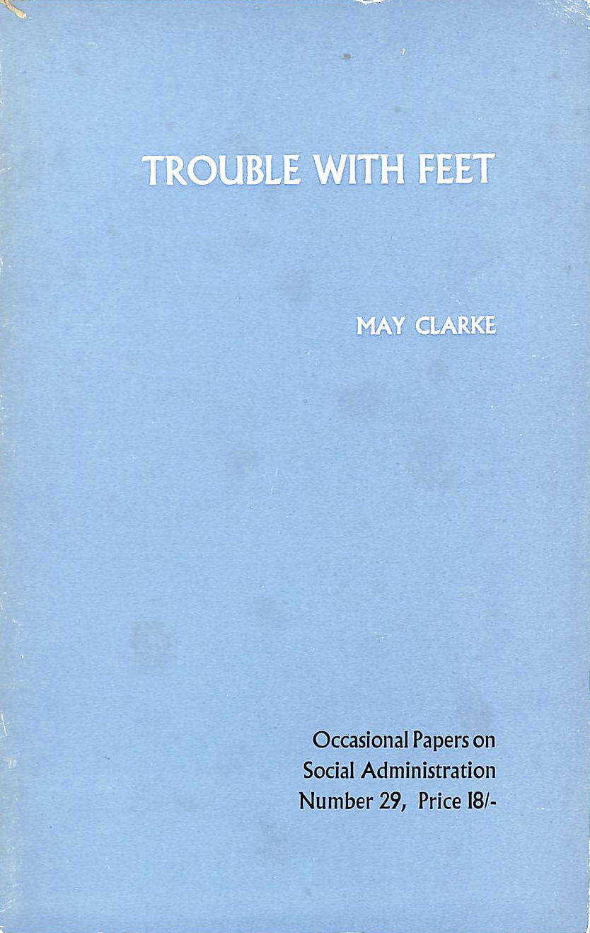 Image for Trouble with Feet (Social Administration Occasional Papers)