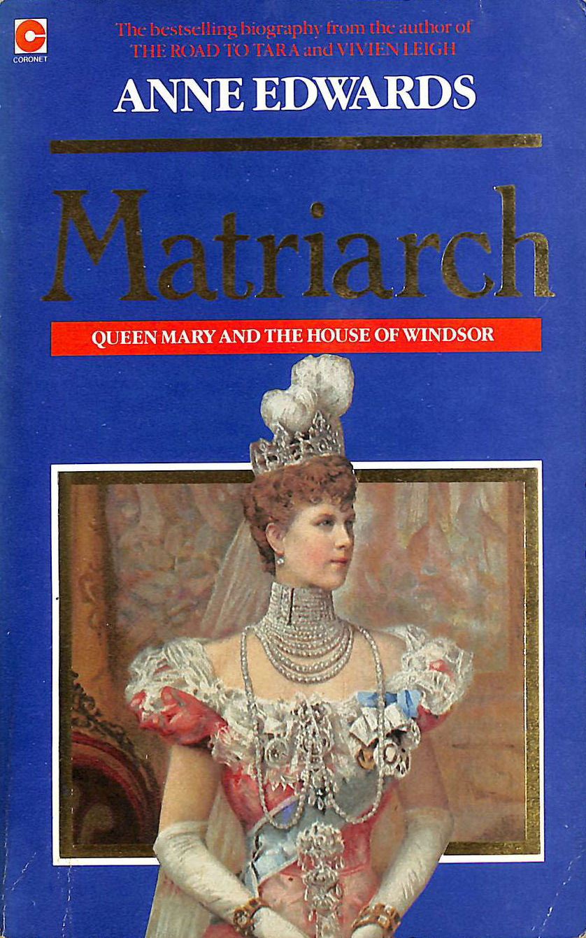 Image for Matriarch: Queen Mary and the House of Windsor (Coronet Books)