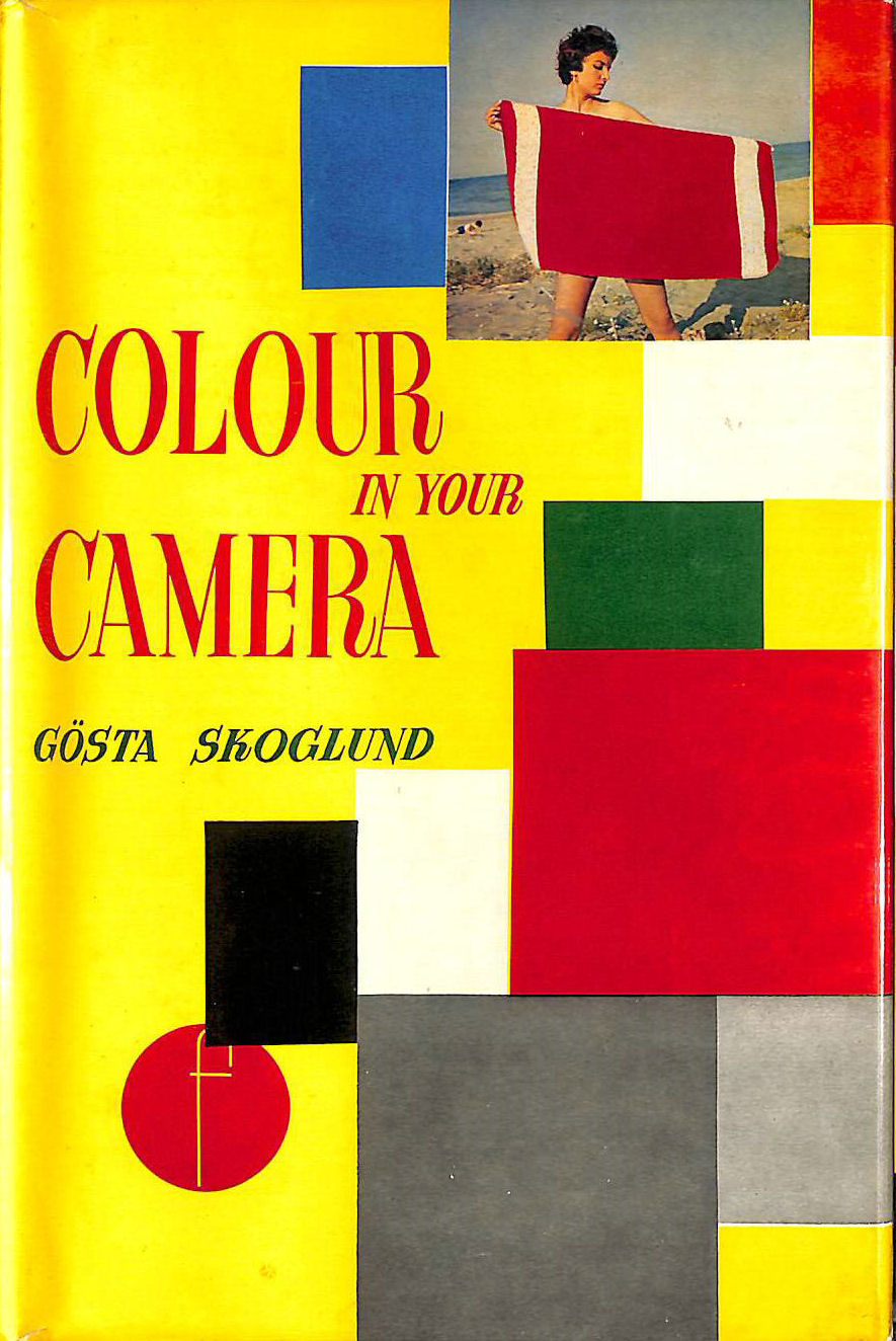 Image for Colour in your camera: A book of colour photographs to show how to make co,our photographs
