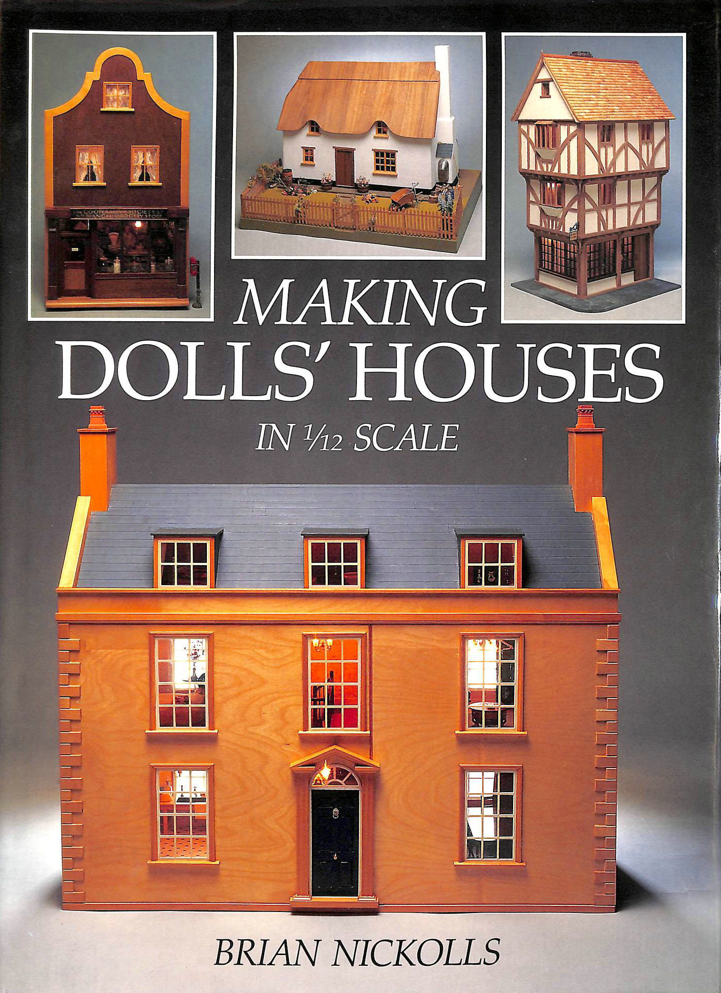 Image for Making Dolls' Houses: In 1 / 12 Scale (A David and Charles craft book)