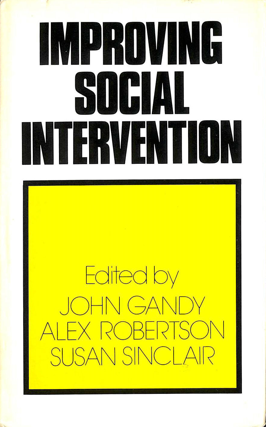 Image for Improving Social Intervention: Changing Social Policy and Social Work Practice Through Research
