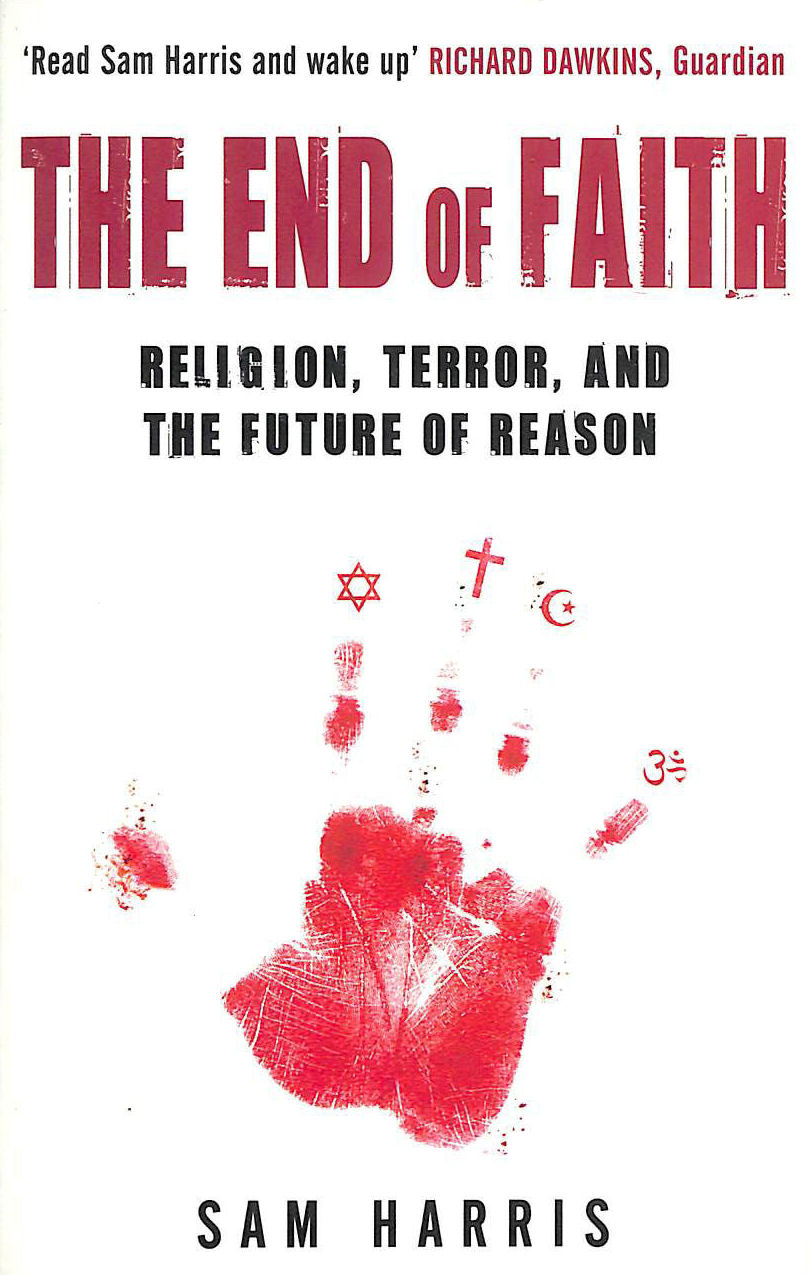 Image for The End of Faith: Religion, Terror, and the Future of Reason