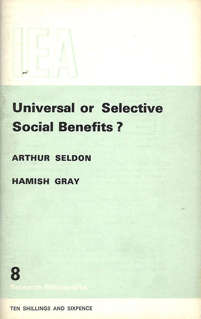 Image for Universal or selective social benefits? (IEA research monographs)