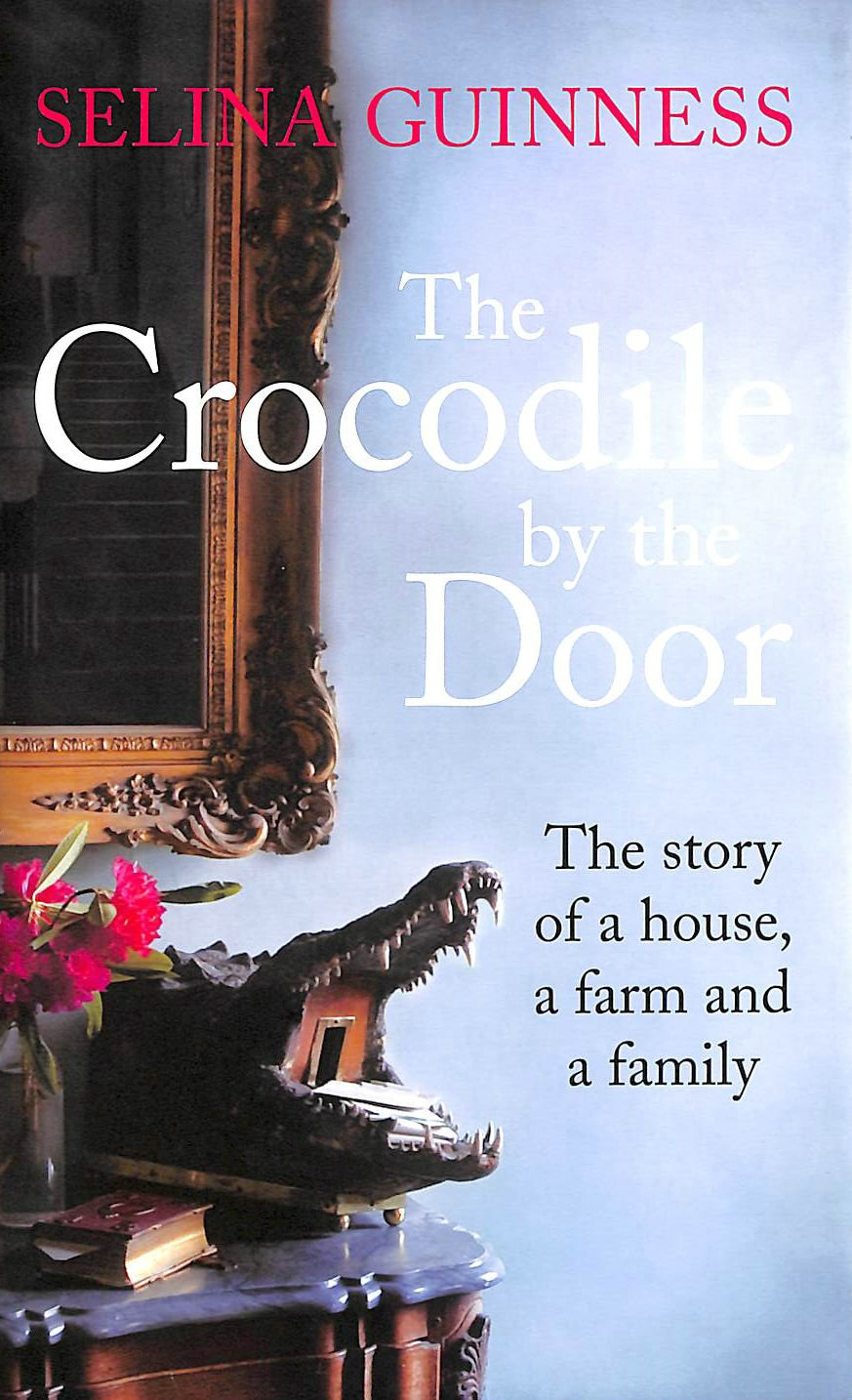 Image for The Crocodile by the Door: The Story of a House, a Farm and a Family