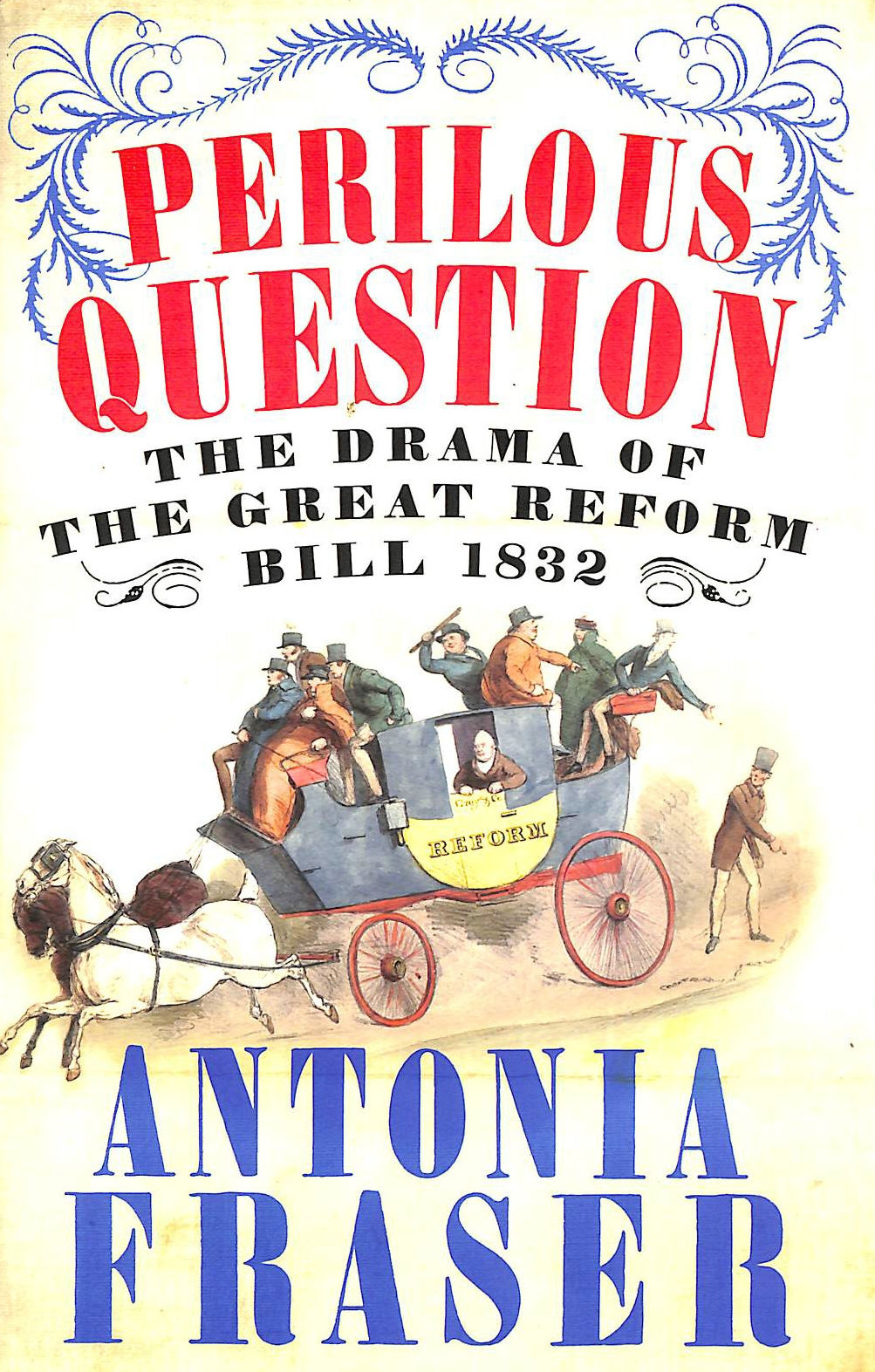Image for Perilous Question: The Drama of the Great Reform Bill 1832