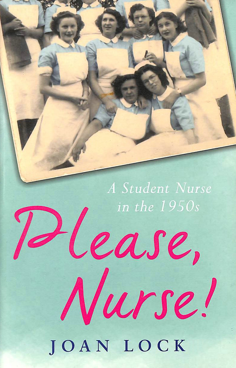 Image for Please, Nurse!: A Student Nurse in the 1950s