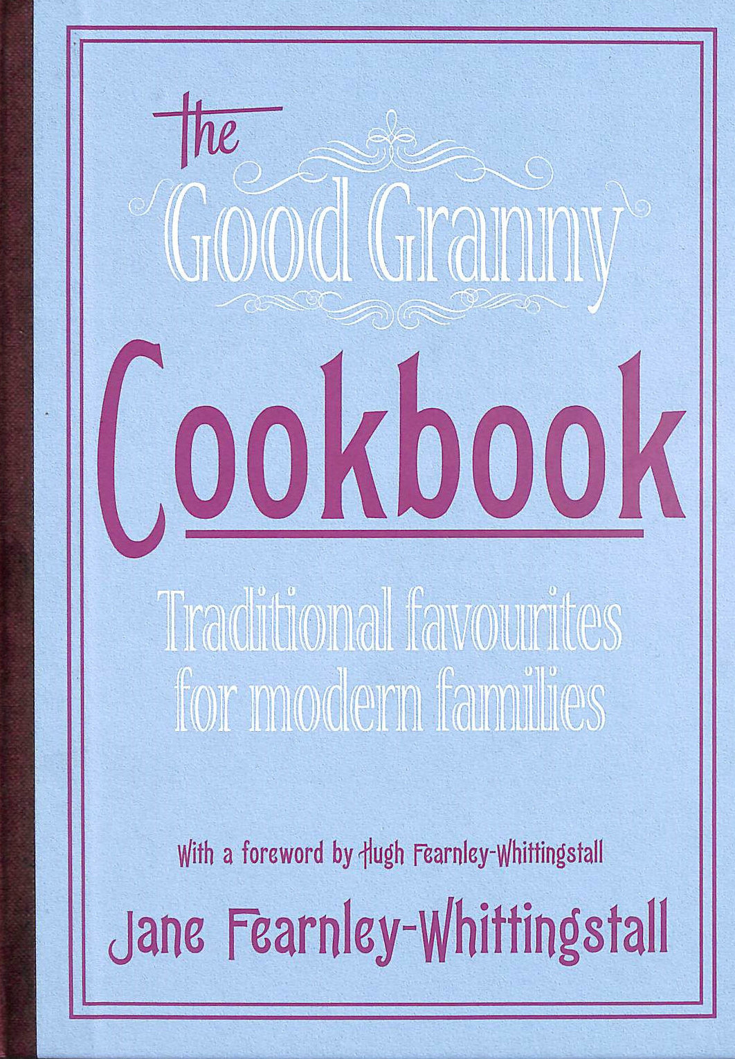 Image for Good Granny Cookbook: Traditional Favourites for Modern Families