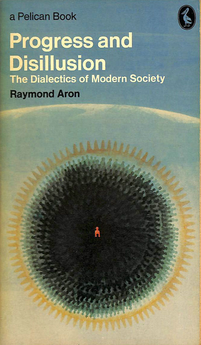 Image for Progress And Disillusion: The Dialectics of Modern Society (Pelican)
