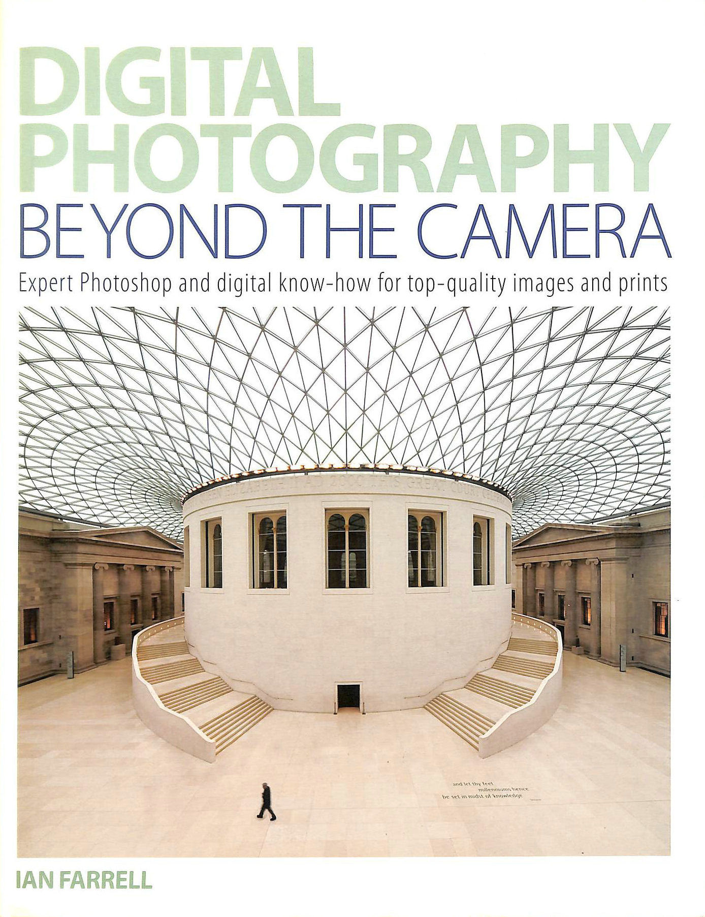 Image for Digital Photography Beyond the Camera: Expert Photoshop and Digital Know-how for Top-quality Images and Prints