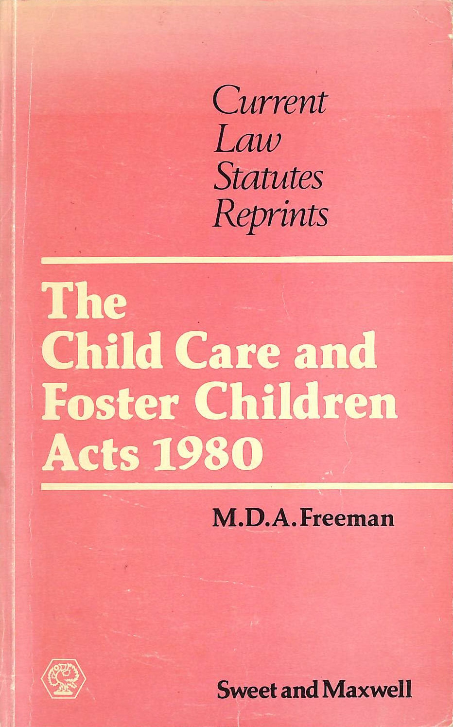 Image for Child Care and Foster Children Acts, 1980 (Current law statutes reprints)