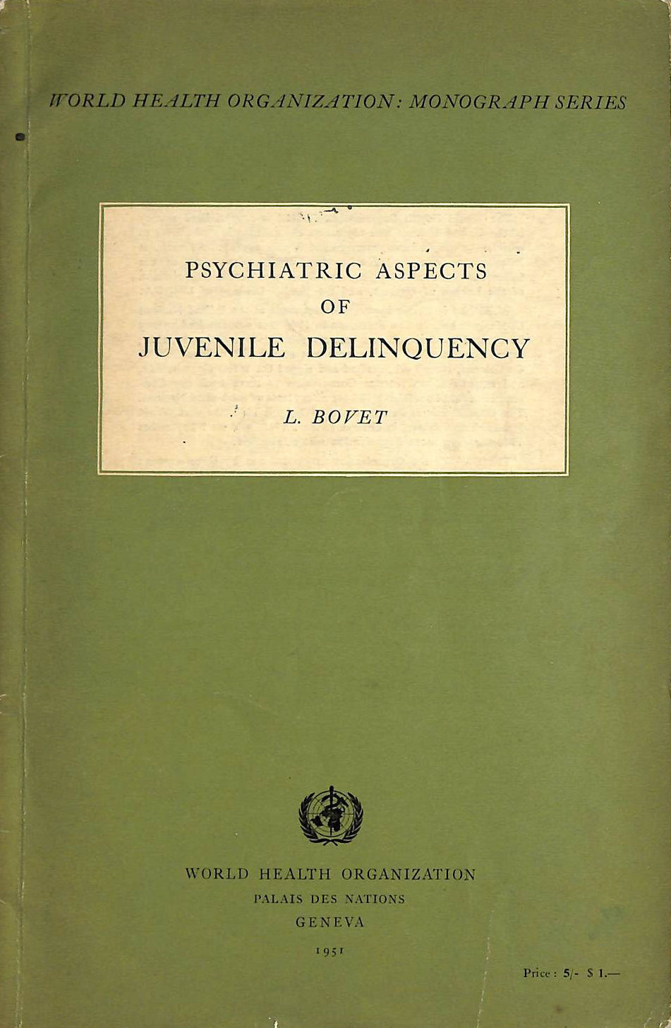 Image for Psychiatric aspects of juvenile delinquency; : A study prepared on behalf of the World Health Organization as a contribution to the United Nations programme,  Health Organization. Monograph series)