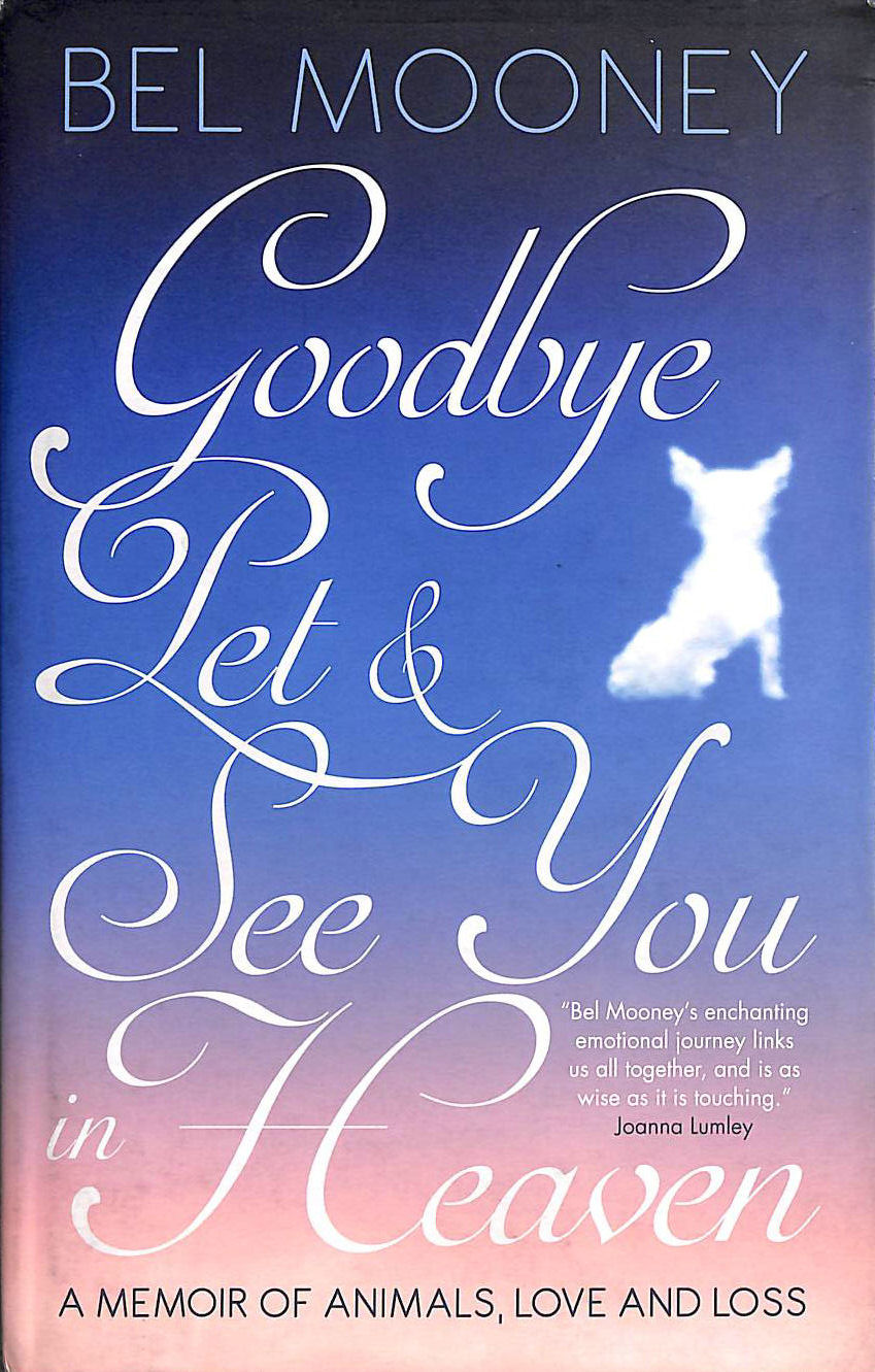 Image for Goodbye Pet and See You in Heaven: A Memoir of Animals, Love and Loss