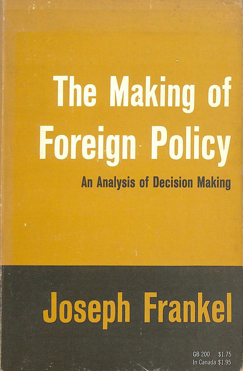 Image for The Making Of Foreign Policy An Analysis Of Decision-Making