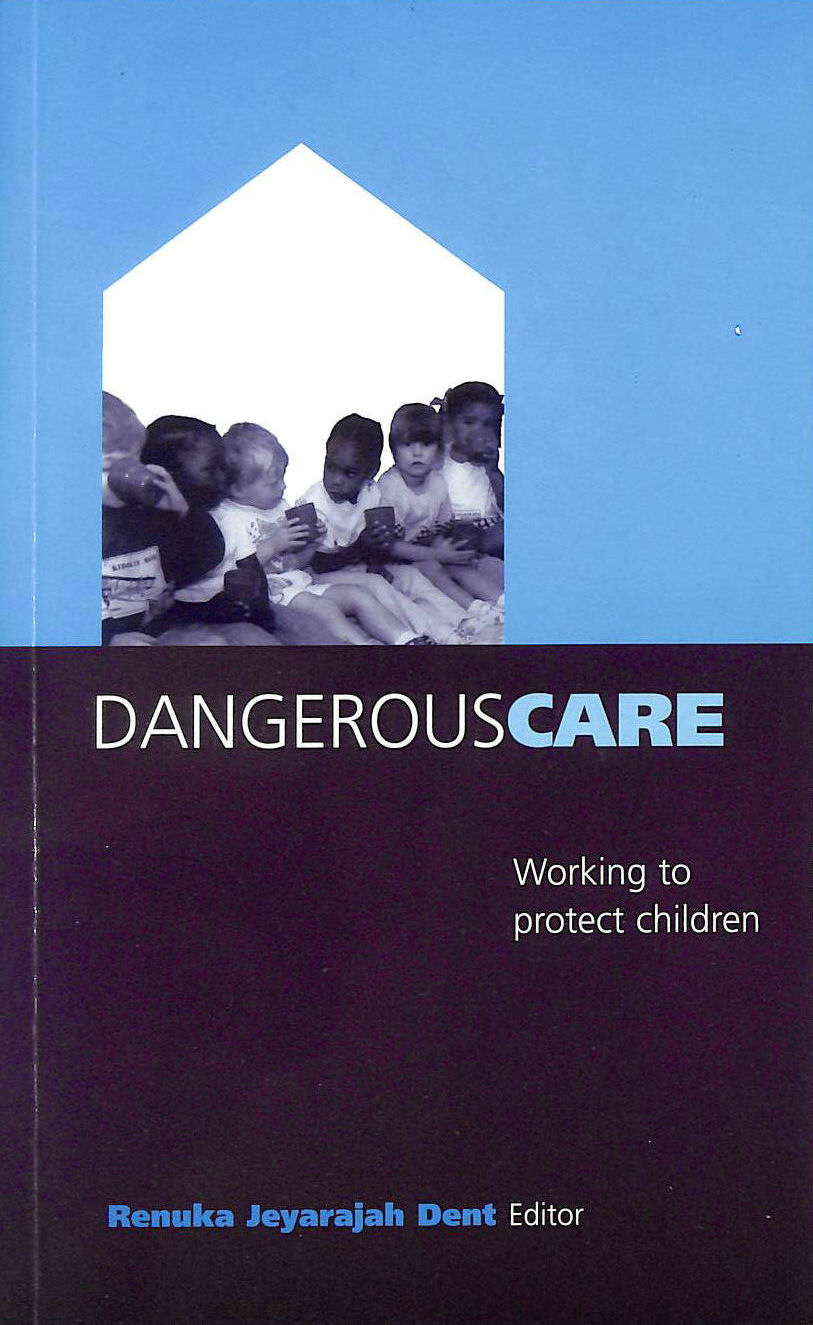 Image for Dangerous Care: Working to Protect Children