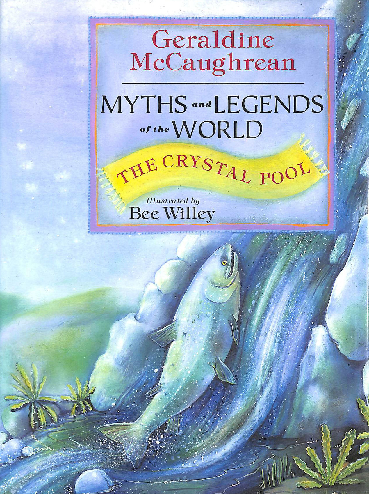 Image for The Crystal Pool: Myths and Legends of the World (Myths and legends of the world)