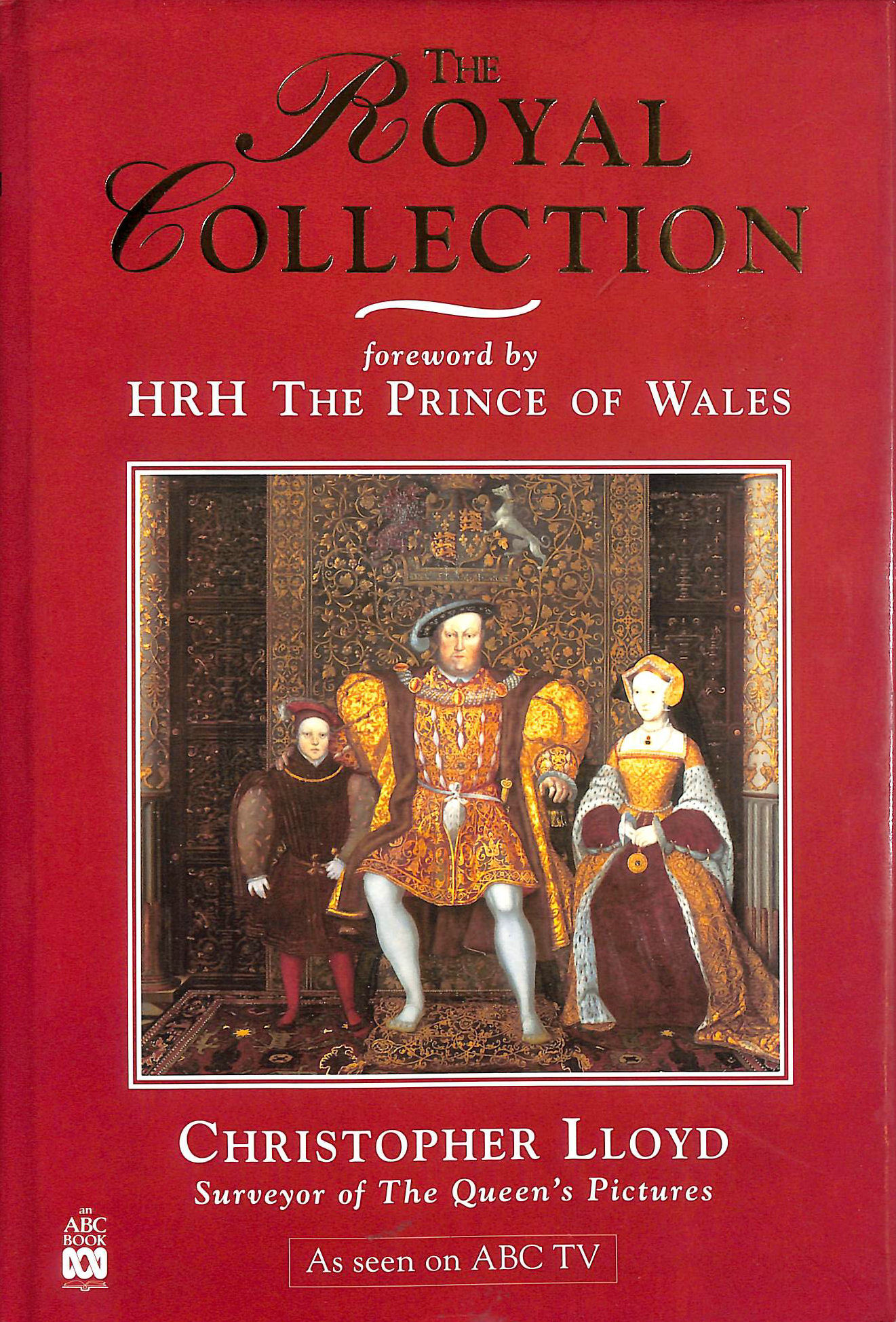 Image for The Royal Collection: A Thematic Exploration of the Paintings in the Collection of Her Majesty the Queen