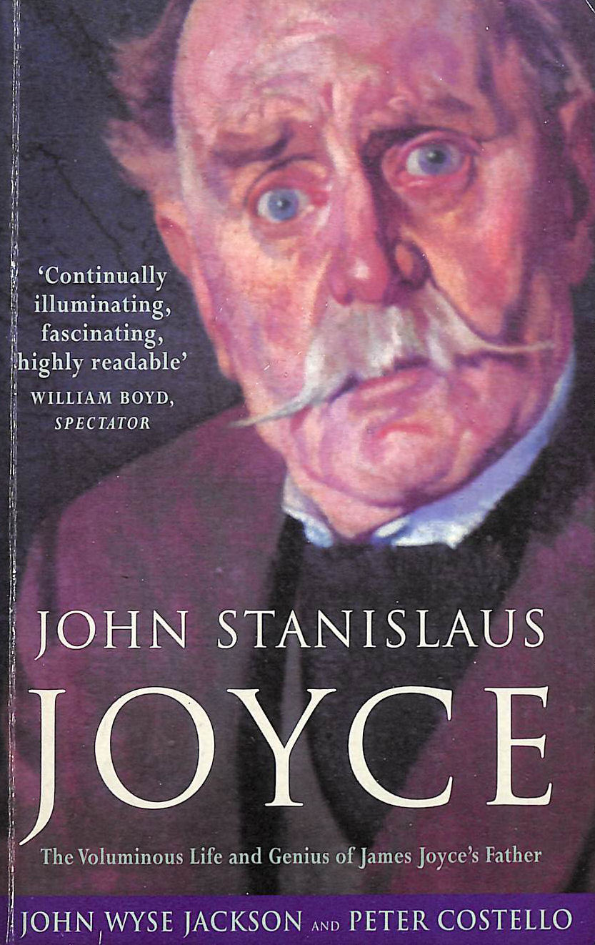 Image for John Stanislaus Joyce: The Voluminous Life and Genius of James Joyce's Father