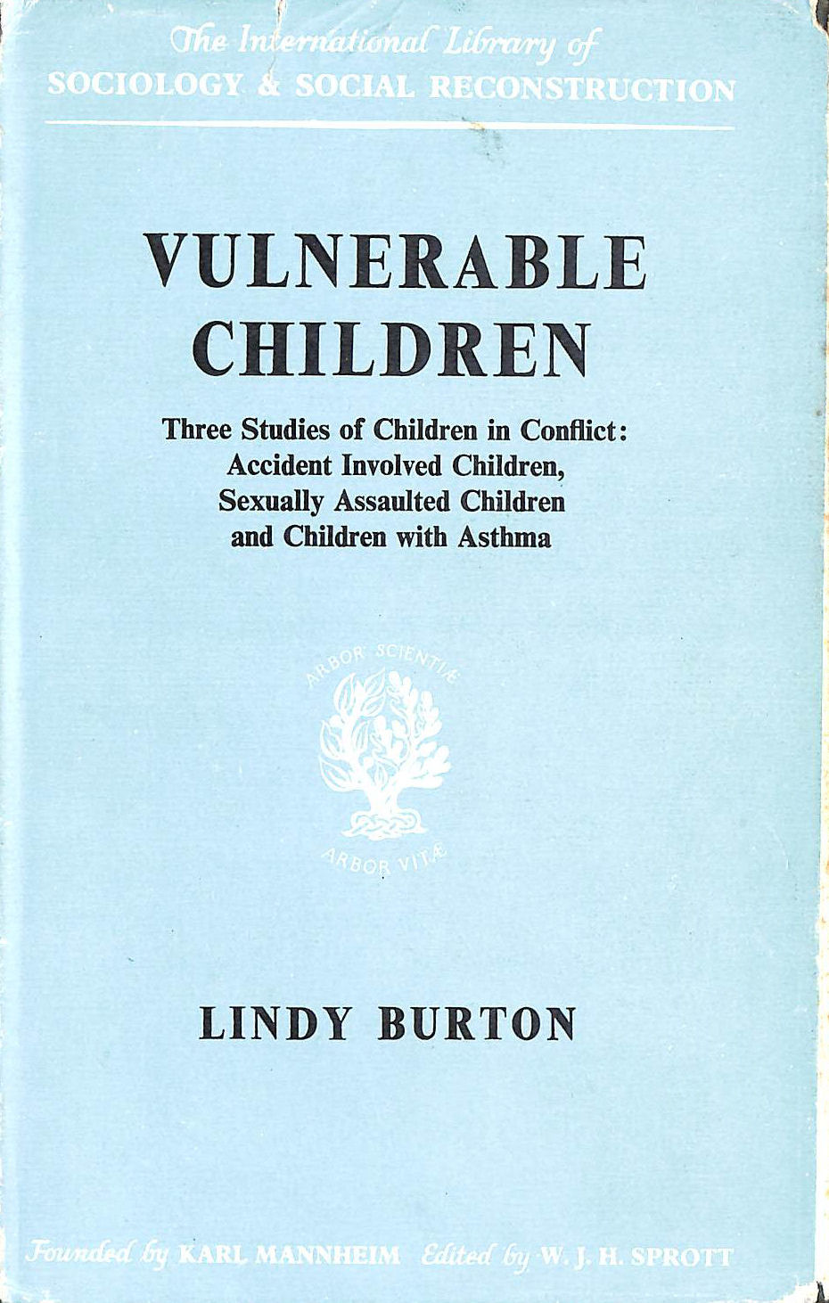 Image for Vulnerable Children: Three Studies of Children in Conflict: Accident Involved Children, Sexually Assaulted Children and Children with Asthma