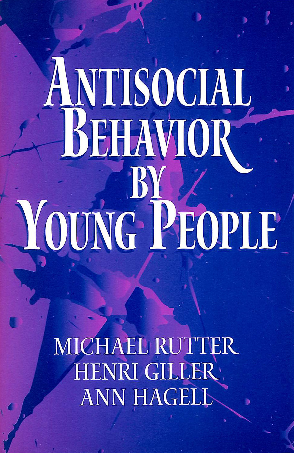 Image for Antisocial Behavior by Young People: A Major New Review