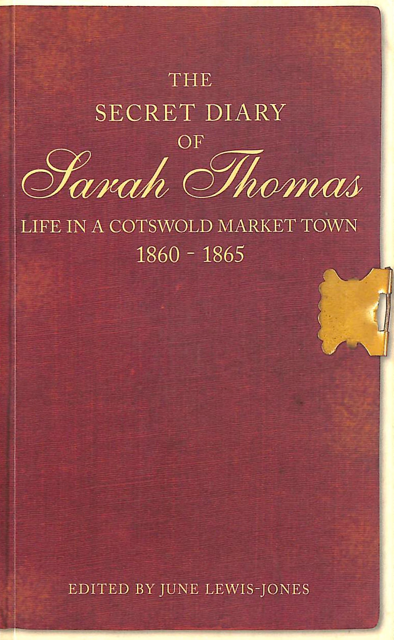 Image for Secret Diary of Sarah Thomas: Life in a Cotswold Town, 1860-1865