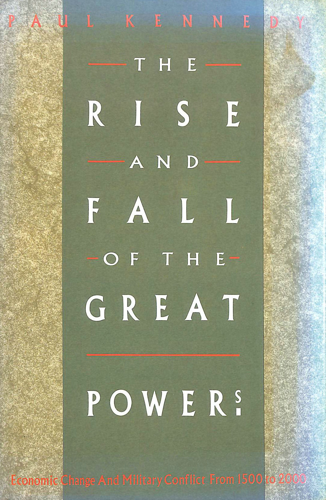 Image for The Rise and Fall of the Great Powers: Economic Change and Military Conflict from 1500-2000