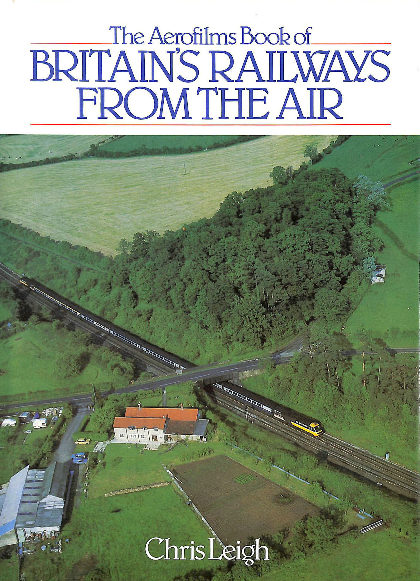 Image for The Aerofilms Book of Britain's Railways from the Air