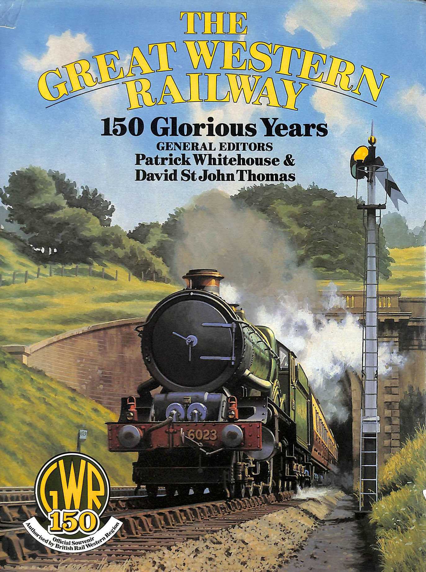 Image for The Great Western Railway: 150 Glorious Years