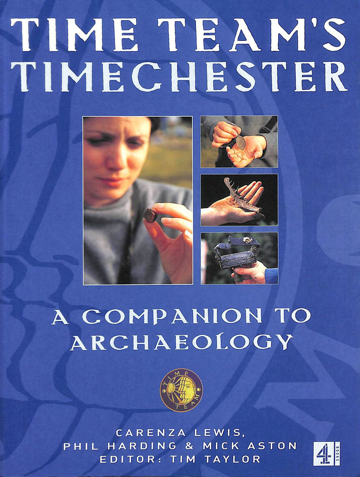Image for Time Teams Timechester:A Family Guide to Archaeology: A Companion to Archaeology