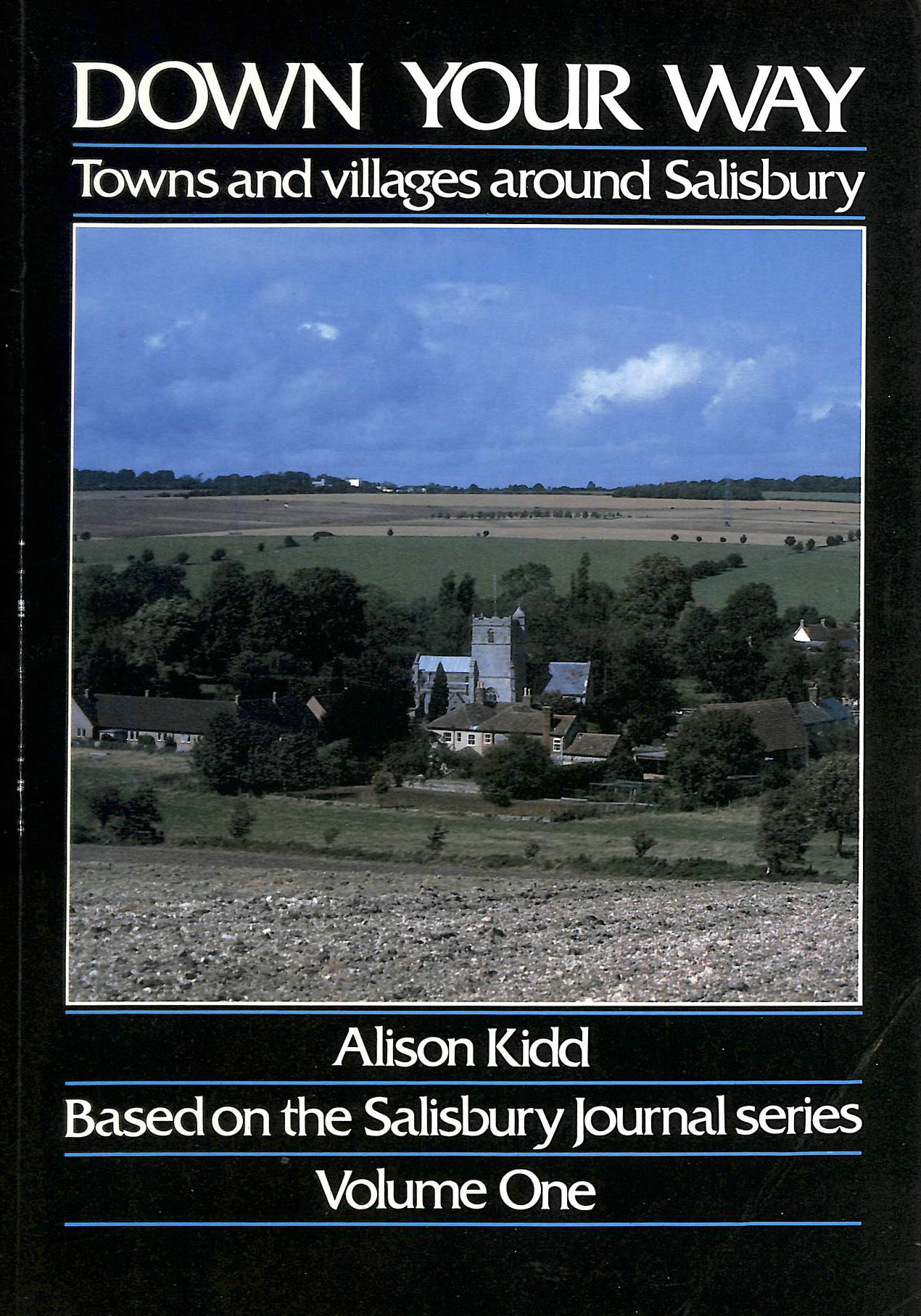 Image for DOWN YOUR WAY: Towns and Villages Around Salisbury, Based on the Salisbury Journal Series - Volume One