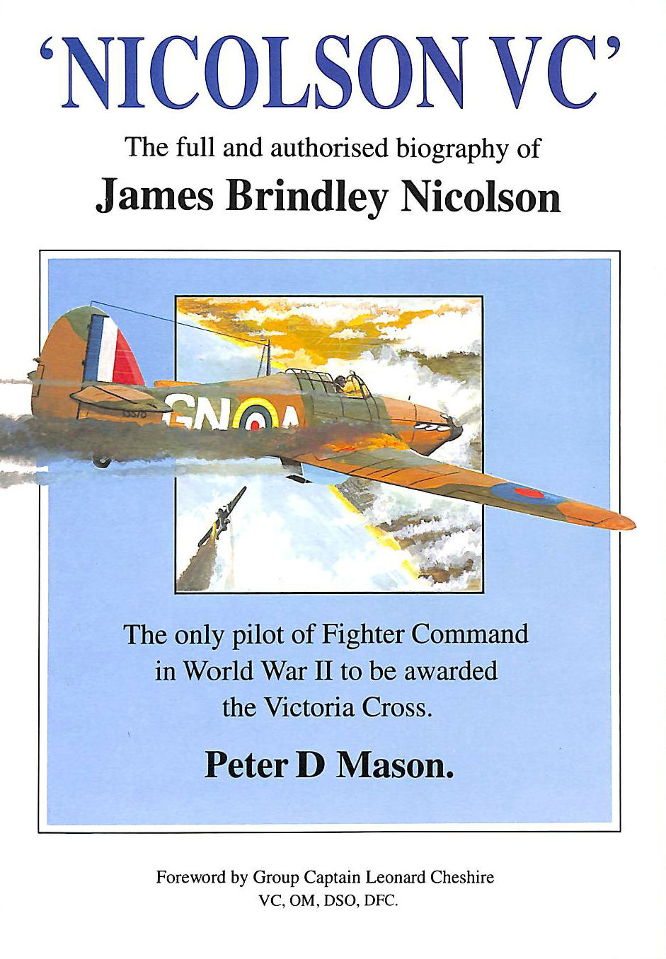 Image for Nicolson V.C.: Full and Authorised Biography of James Brindley Nicolson: The only pilot of Fighter Command in World War II to be awarded the Victoria Cross