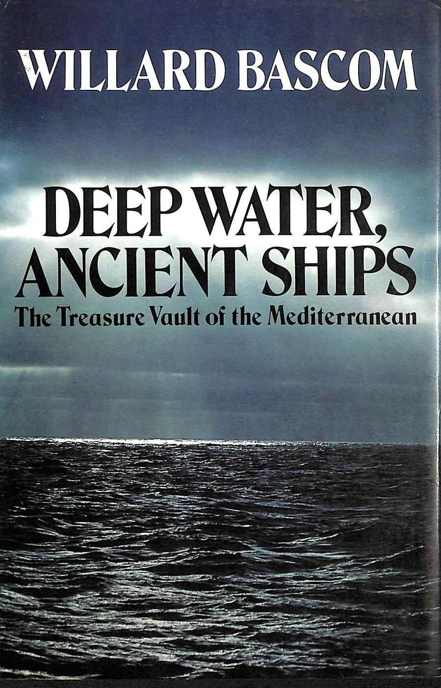 Image for Deep Water, Ancient Ships: Treasure Vault of the Mediterranean