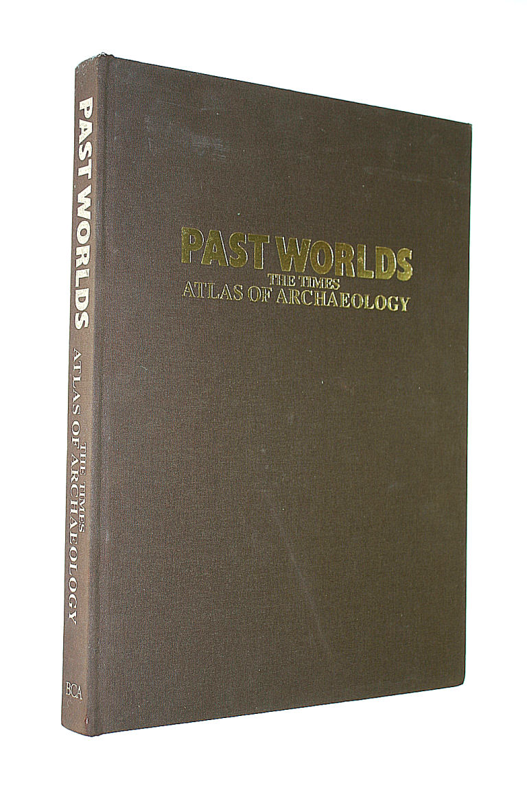 Image for Past Worlds; The Times Atlas of Archaeology