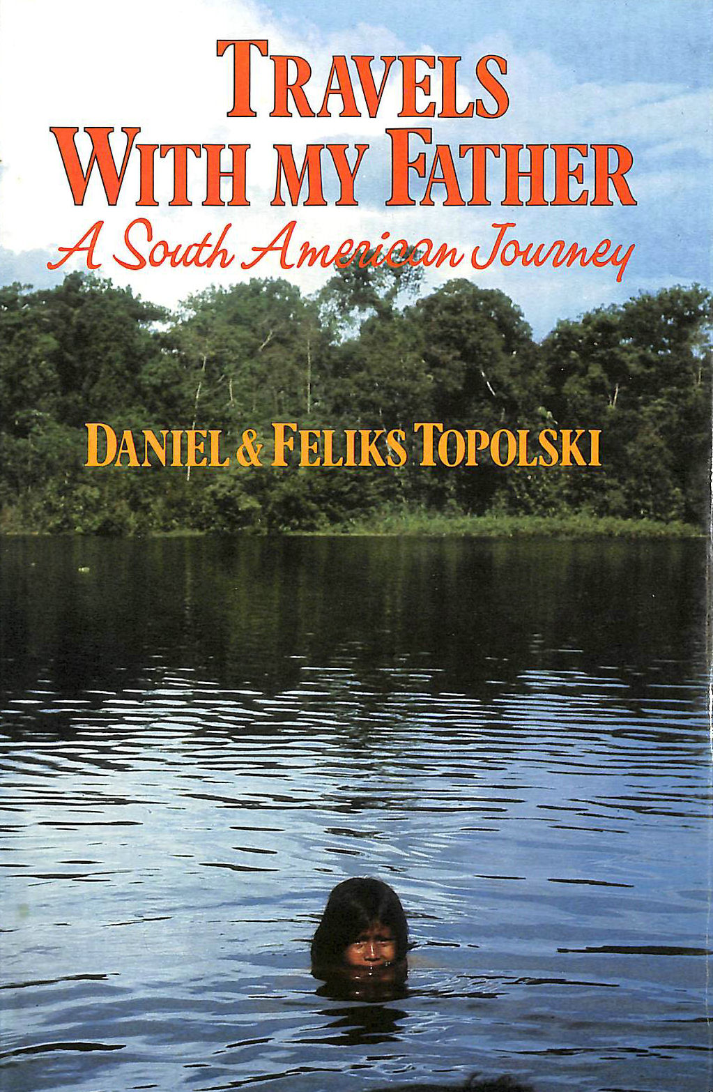 Image for Travels with My Father: A South American Journey