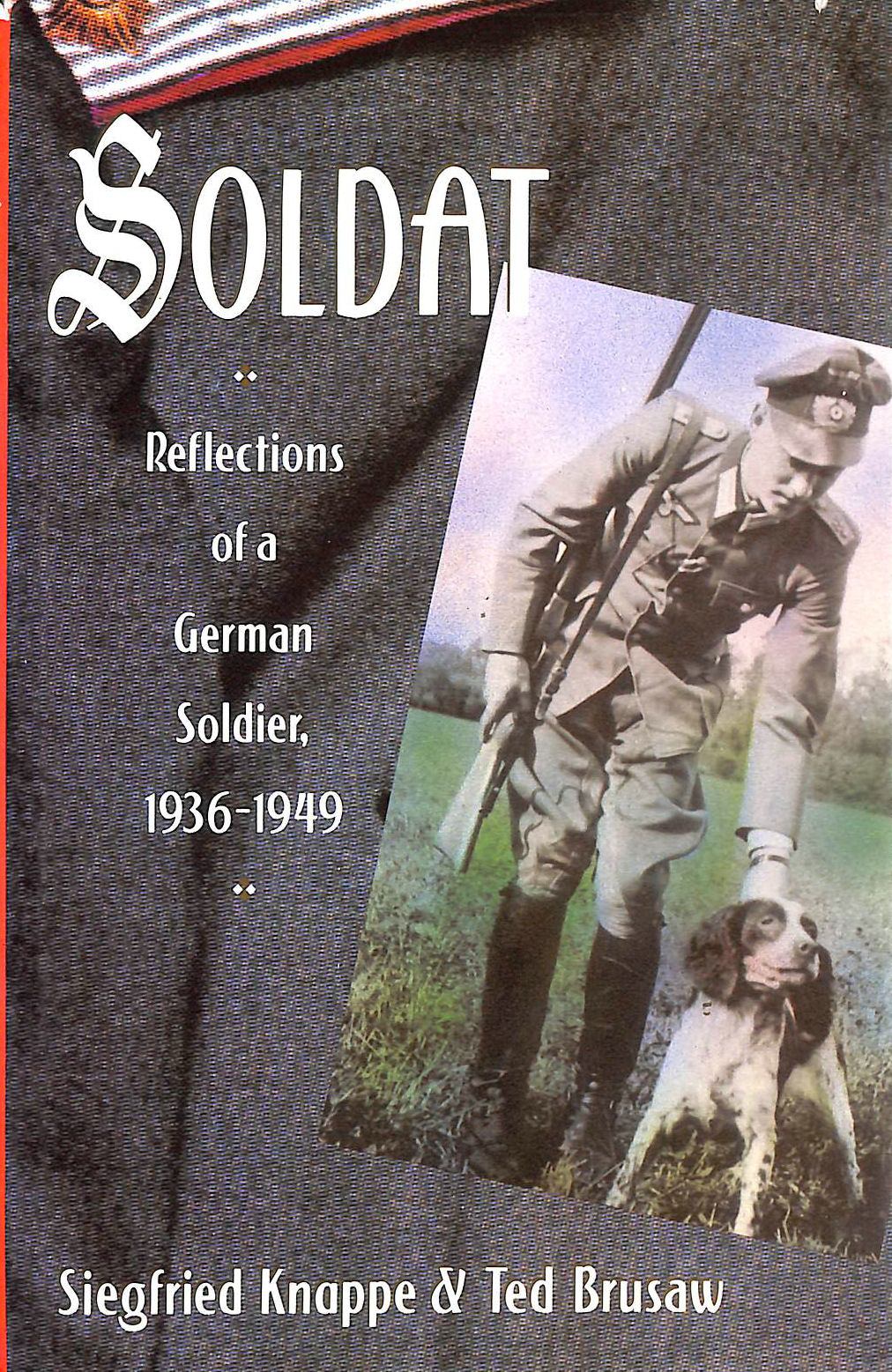Image for Soldat: Reflections of a German Soldier, 1939-45