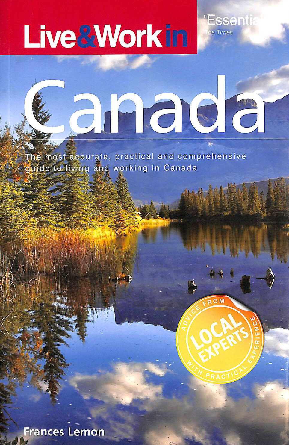 Image for Live and Work in Canada: The most accurate, practical and comprehensive guide to living in Canada