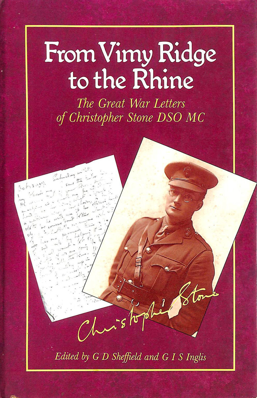 Image for From Vimy Ridge to the Rhine: The Great War Letters of Christopher Stone, D.S.O, M.C.