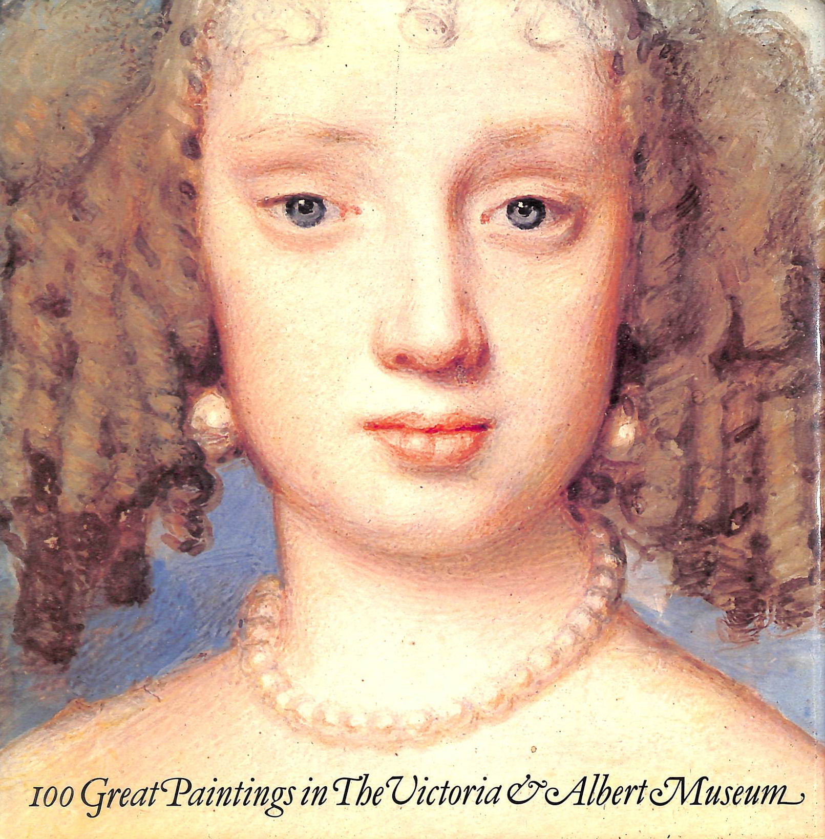 Image for 100 Great Paintings in the Victoria and Albert Museum
