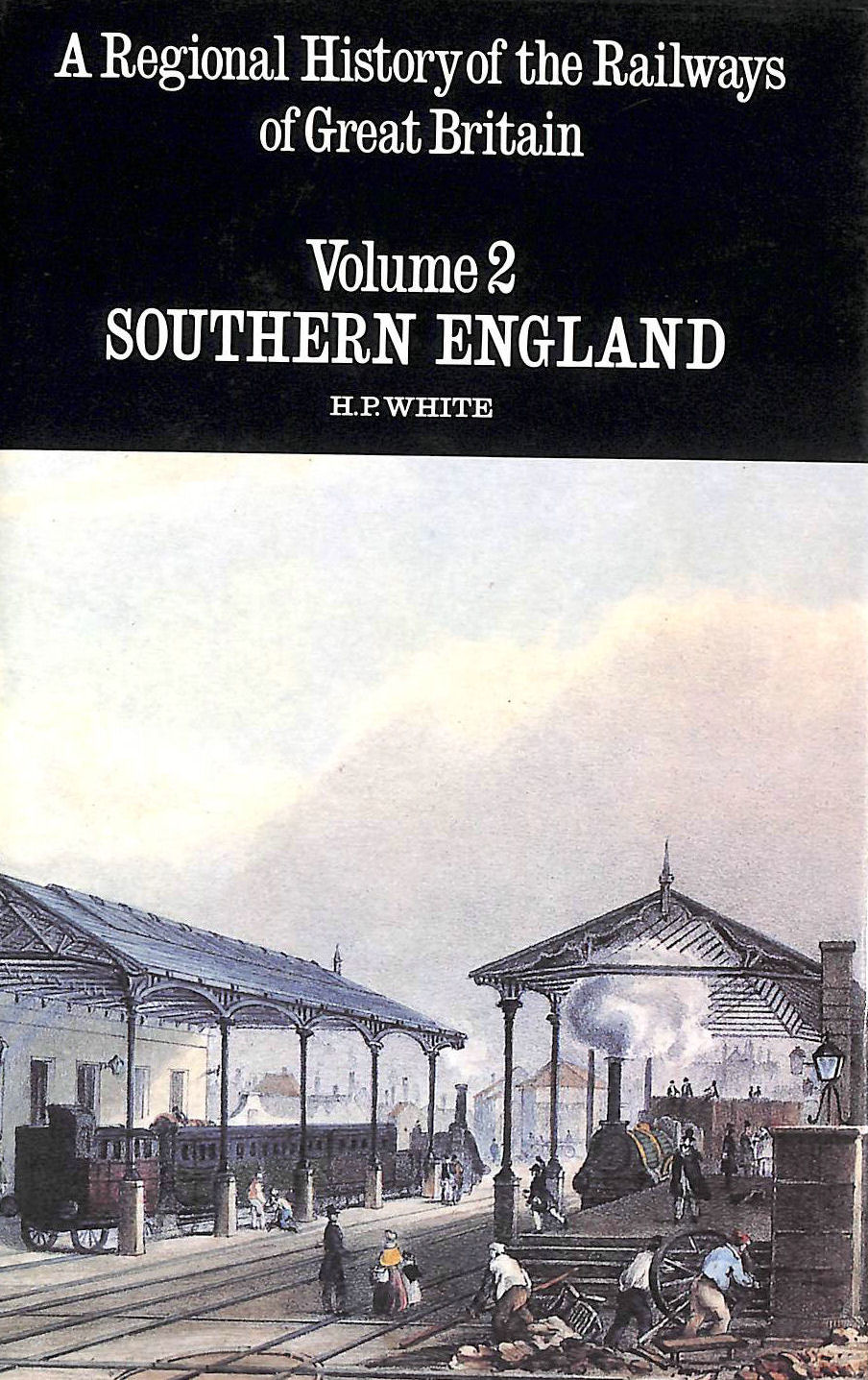 Image for A Regional History of the Railways of Great Britain: VOLUME 2 Southern England